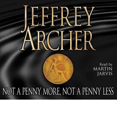 not a penny more not a penny less summary Jeffrey archer's first novel, not a penny more, not a penny less, is page-turning tale of fraud, revenge and determination as four men stop at nothing to get back what was stolen from themone million dollars – that's what harvey metcalfe, lifelong king of shady deals, has pulled off with empty promises of an oil bonanza and instant riches.