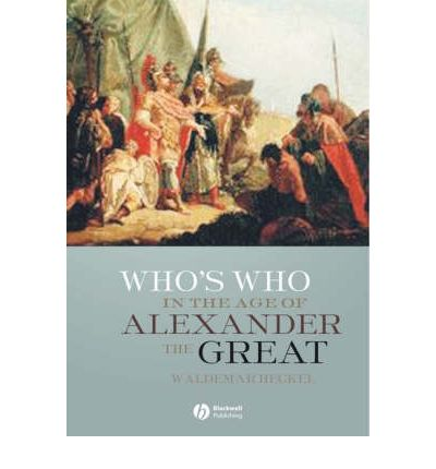 Who's Who in the Age of Alexander the Great