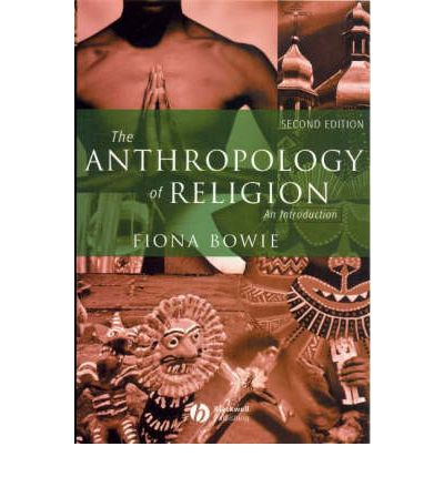 The Anthropology of Religion : An Introduction