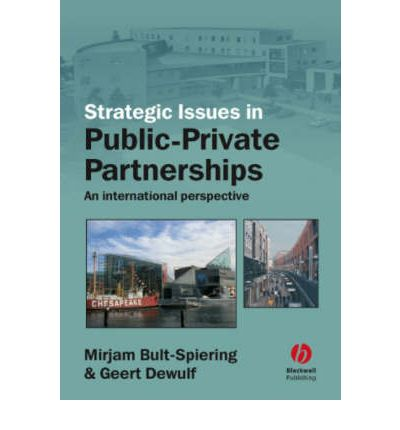 Strategic Issues in Public-Private Partnerships : An International Perspective