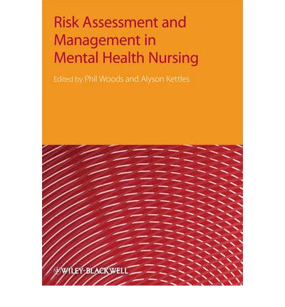 Risk assessment and management in mental health nursing phil risk assessment and management in mental health nursing phil woods 9781405152860 pronofoot35fo Gallery