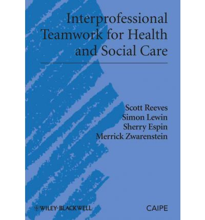 interprofessional working in health and social care essays Interprofessional team collaboration nursing essay of working with interprofessional teams in of an effective interprofessional health care team to.