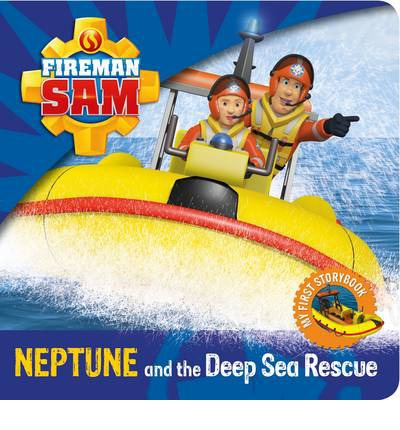 Fireman Sam: My First Storybook: Neptune and the Deep Sea Rescue