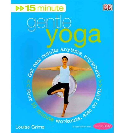 15-Minute Gentle Yoga: Also on DVD : Get Real Results Anytime, Anywhere Four 15-minute Workouts
