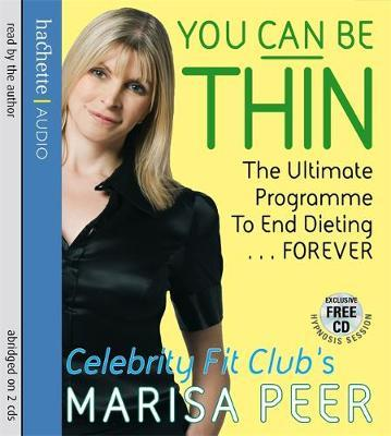 You Can be Thin : The Ultimate Programme to End Dieting... Forever