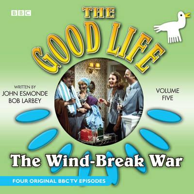 "The ""Good Life"": Wind-Break War v. 5"