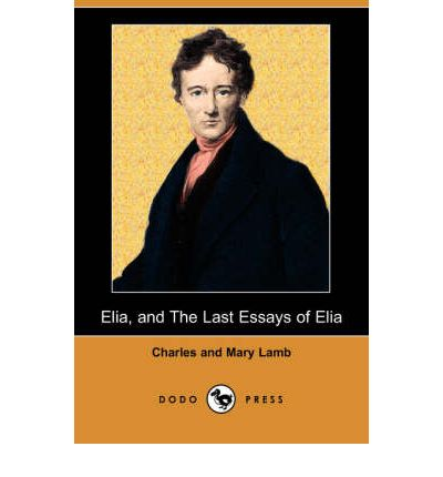 charles lamb essays of elia ppt Open library is an initiative of the internet archive, a 501(c)(3) non-profit, building a digital library of internet sites and other cultural artifacts in digital form other projects include the wayback machine , archiveorg and archive-itorg.