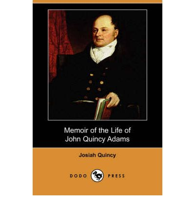 john quincy adams a memoir Memoirs of john quincy adams: comprising portions of his diary from 1795 to  1848, volume 7 front cover charles francis adams jb lippincott & company .