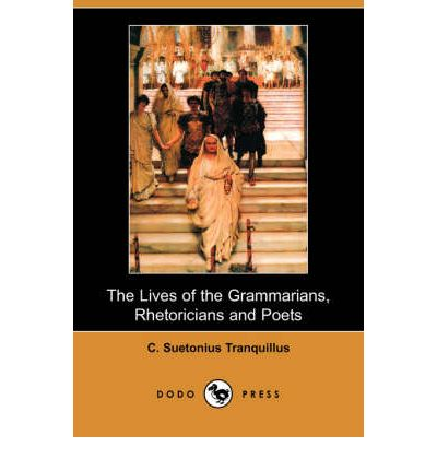The Lives of the Grammarians, Rhetoricians and Poets (Dodo Press)