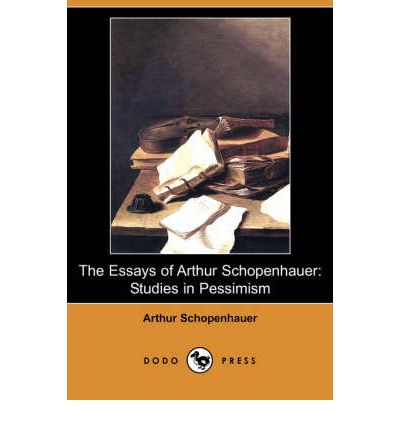 arthur essay in in pessimism pessimism schopenhauer study study Philosophical pessimism: a study in the philosophy of arthur schopenhauer by cameron smith abstract schopenhauer argues, strikingly, that it would have been better if.