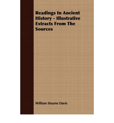 Readings In Ancient History - Illustrative Extracts From The Sources