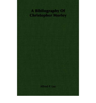 A Bibliography Of Christopher Morley