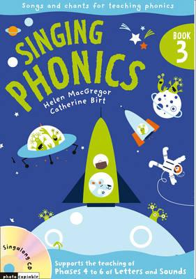 Singing Phonics: Song and Chants for Teaching Phonics No. 3