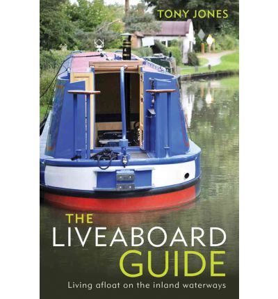 The Liveaboard Guide : Living Afloat on the Inland Waterways