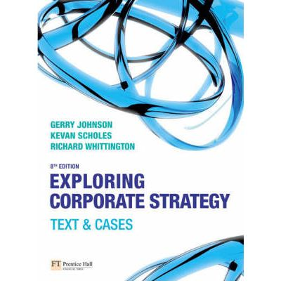 Exploring Corporate Strategy: WITH Companion Website with GradeTracker Student Access Card AND Exploring Corporate Strategy Video Resources DVD for Student Pack
