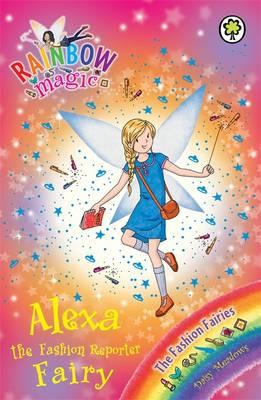 Alexa the Fashion Reporter Fairy: Book 4 : The Fashion Fairies