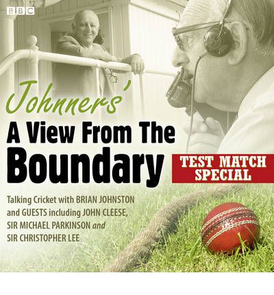 Brian Johnston - Johnners': A View from the Boundary: Test Match Special