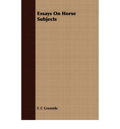 essays about horse history Article: the horse in mongolian culture can they give examples of how horses have changed history have them read the essay (either online or a printed copy.