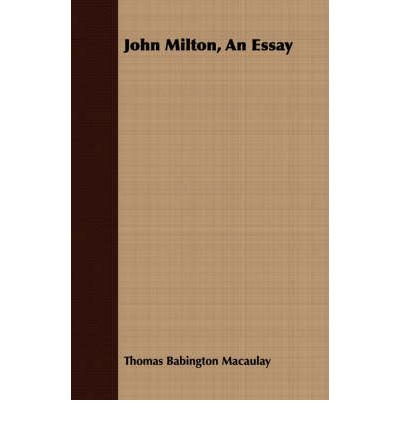 thomas babington macaulay essay on milton