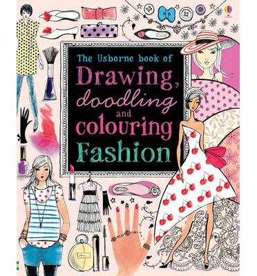 Drawing, Doodling & Colouring: Fashion