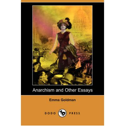 emma goldman essay anarchism
