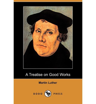works of martin luther Martin luther: martin luther, german theologian and religious reformer who initiated the protestant reformation in the 16th century through his words and actions, luther precipitated a movement that reformulated certain basic tenets of christian belief learn about his life, education, writings, excommunication, and legacy.