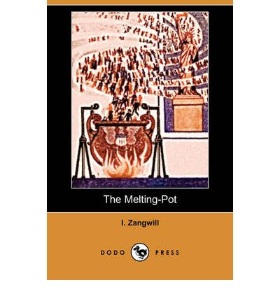 the melting pot dodo press i zangwill 9781409952190