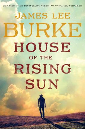U Arrive In The Rising Sun House of the Rising Sun : James Lee Burke : 9781410484765