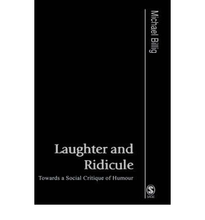 Laughter and Ridicule : Towards a Social Critique of Humour