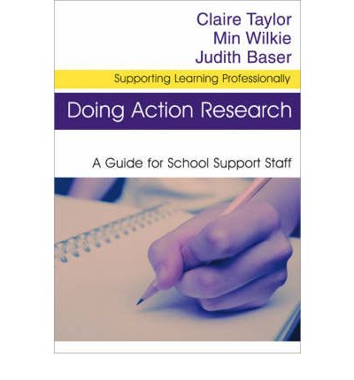 Doing Action Research : A Guide for School Support Staff