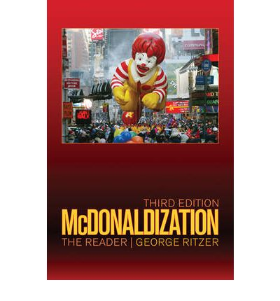 an analysis of george ritzers book the mcdonaldization of society Posts about mcdonaldization of society mcdonaldization_an_analysis_of_george_ritzers_theories george ritzer in his book.