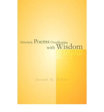 Scholarly Poems Overflowing with Wisdom