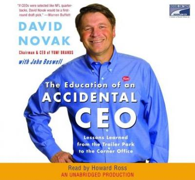 The Education of an Accidental CEO : Lessons Learned from the Trailer Park to the Corner Office