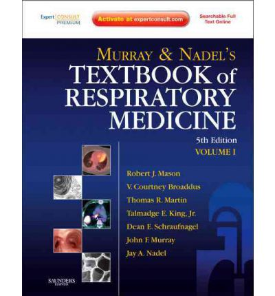 Murray and Nadel's Textbook of Respiratory Medicine: Expert Consult Premium Edition - Enhanced Online Features and Print