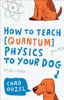 how to teach quantum physics to your dog book review