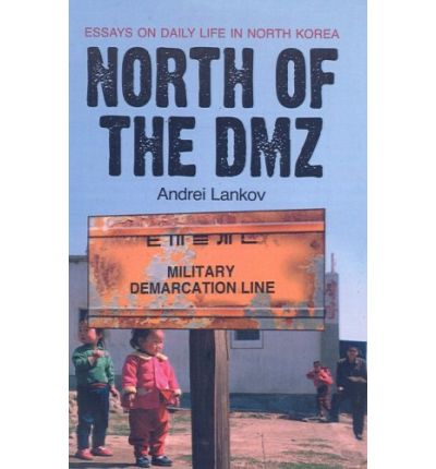 north of the dmz essays on daily life Get this from a library north of the dmz : essays on daily life in north korea [a n lanʹkov] -- book describes the difficult but determined existence that north koreans have created for themselves in the face of oppression the book introduces the political system and the extent to which it.