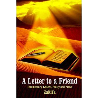 A Letter to a Friend : Commentary, Letters, Poetry and Prose