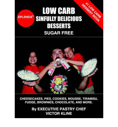 Low Carb Sinfully Delicious Desserts : Cheesecakes, Pies, Cookies ...