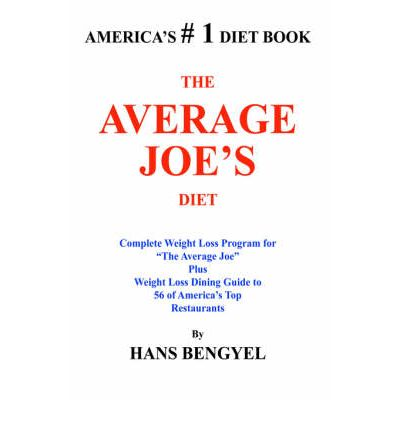 The Average Joe's Diet : Complete Weight Loss Program for