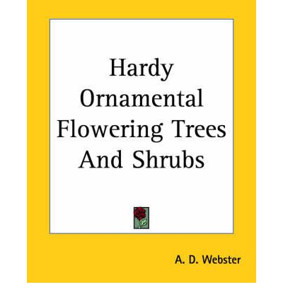 Hardy ornamental flowering trees and shrubs a d for Hardy flowering trees