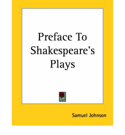 the preface to shakespeare samuel johnson Notes: preface to shakespeare by samuel johnson 1 literary criticism preface to shakespeare by samuel johnson 2 2 2.
