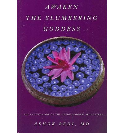 Awaken the Slumbering Goddess : The Latent Code of the Hindu Goddess Archetypes