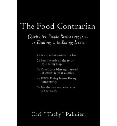 Free ebook files downloads The Food Contrarian : Quotes for People Recovering from or Dealing with Eating Issues FB2