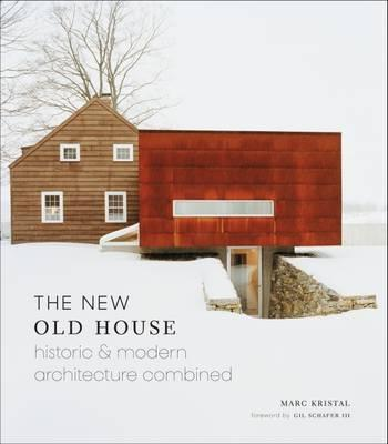 The New Old House : Historic & Modern Architecture Combined