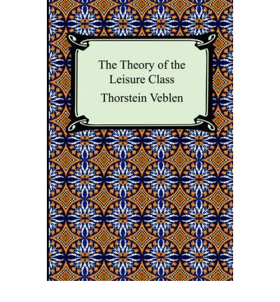 the theory of the leisure class Classic of economic and social theory offers a satiric examination of the hollowness and falsity suggested by the term conspicuous consumption, exposing the emptiness of many cherished standards of taste, education, dress, and culture.