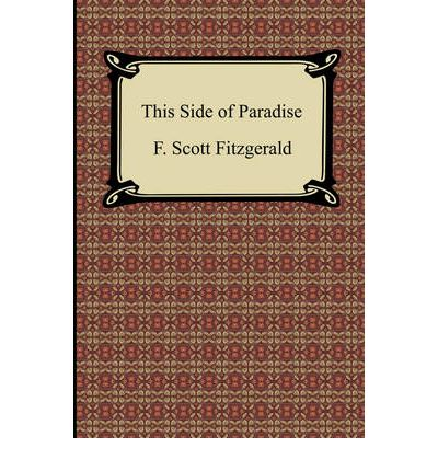 amory blaines struggles in this side of paradise by f scott fitzgerald F scott fitzgerald's brilliant first novel was published in 1920 as depicted through the character of amory blaine f scott fitzgerald - this side of paradise.