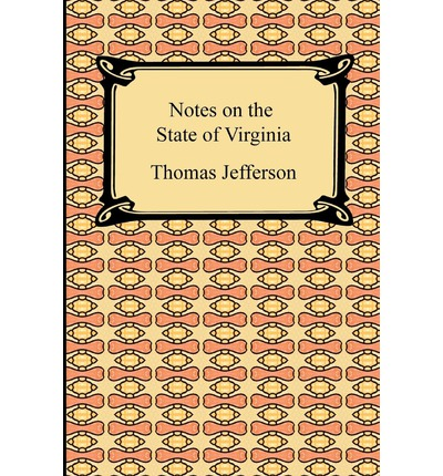 essays notes on the state of virginia 15 equality chapter 15 | document 28 thomas jefferson, notes on the state of virginia, queries 14 and 18, 137--43, 162--63 1784 to emancipate all slaves born.