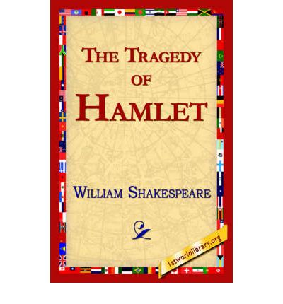 the tragic elements in hamlet a play by william shakespeare