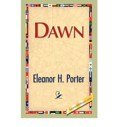 Dawn eleanor h porter 9781421893266 for Eleanor h porter images