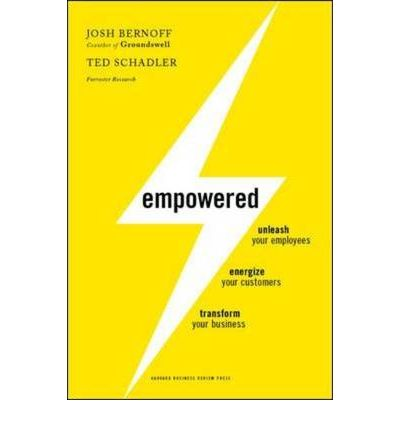 Empowered : Unleash Your Employees, Energize Your Customers, and Transform Your Business